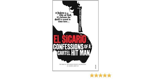 El Sicario: Confessions of a Cartel Hitman - Kindle edition ...