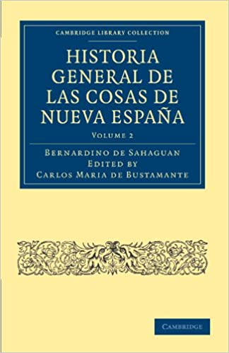 Historia General de las Cosas de Nueva España 3 Volume Paperback Set: Historia General de Las Cosas de Nueva Espana - Volume 2 Cambridge Library Collection - Latin American Studies: Amazon.es: Sahagun,