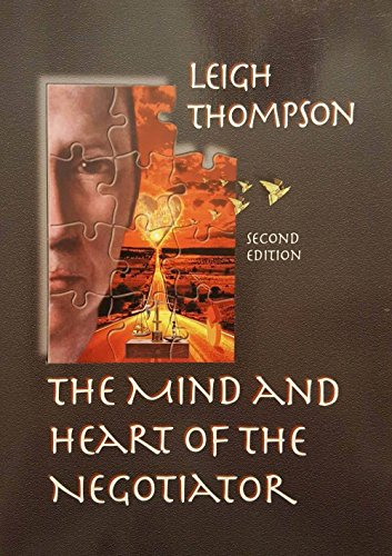 The Mind And Heart of the Negotiator (Second Edition)