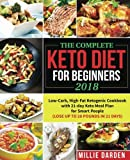 img - for The Complete Keto Diet for Beginners 2018: Low-Carb, High-Fat Ketogenic Recipes for Smart People with 21-day Keto Meal Plan(Lose Up to 20 Pounds in 21 Days) book / textbook / text book