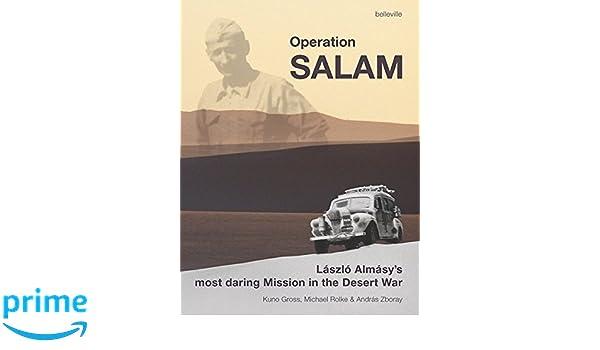 Operation Salam: László Almásys Most Daring Mission in the Desert War: Amazon.es: Kuno Gross, Michael Rolke, András Zboray, László Almásy: Libros en ...