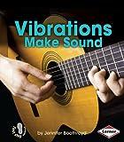 Vibrations Make Sound, Jennifer Boothroyd, 1467745073