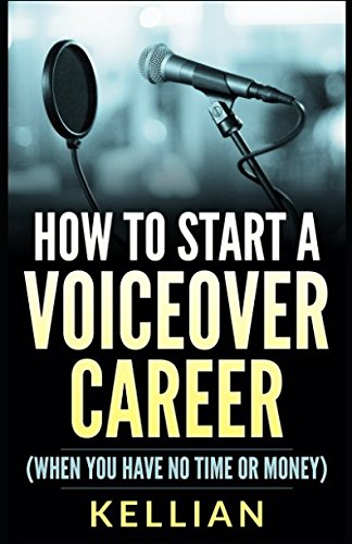 How to Start a Voiceover Career: (When you have no time or money)