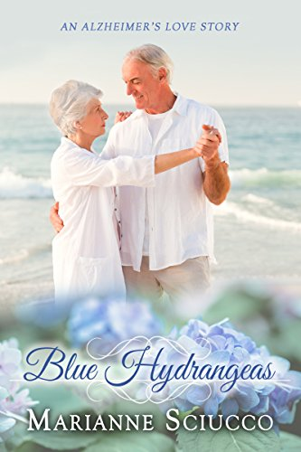 Book: Blue Hydrangeas - an Alzheimer's love story by Marianne Sciucco