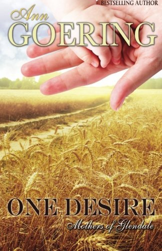 Download One Desire (The Mothers of Glendale Series) (Volume 4) pdf