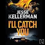 I'll Catch You | Jesse Kellerman