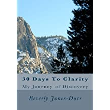 30 Days To Clarity: My journey of Discovery