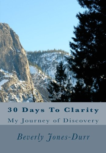 30 Days To Clarity: My journey of Discovery ebook
