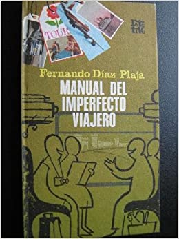 MANUAL DEL IMPERFECTO VIAJERO.: Amazon.es: Diaz-Plaja,Fernando-: Libros