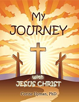 My Journey with Jesus Christ by [Hyman, Corine]