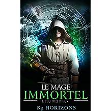 Le mage immortel 1. L'élu des dieux (French Edition)