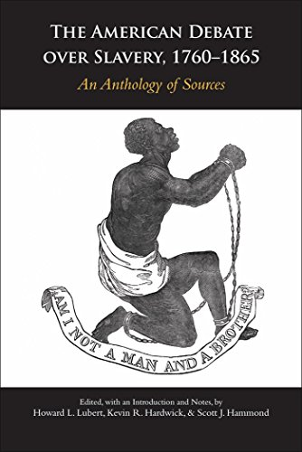 The American Debate over Slavery, 1760–1865: An Anthology of Sources