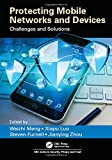 img - for Protecting Mobile Networks and Devices: Challenges and Solutions (Series in Security, Privacy and Trust) book / textbook / text book