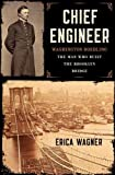 img - for Chief Engineer: Washington Roebling, The Man Who Built the Brooklyn Bridge book / textbook / text book