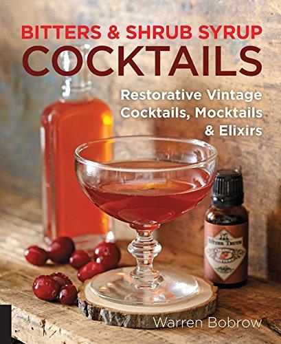 Bitters Shrub Syrup Cocktails Restorative