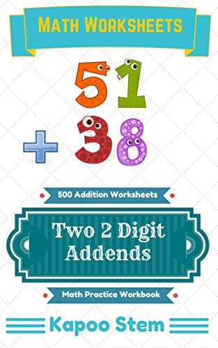 500 Addition Worksheets with Two 2-Digit Addends: Math Practice Workbook (500 Days Math Addition Series)