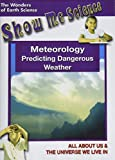 Meteorology - Predicting Dangerous Weather