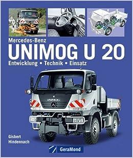 Hindennach Mercedes-Benz Unimog U 20 Entwicklung//Technik//Einsatz Bildband//Buch