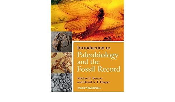 introduction to paleobiology and the fossil record by michael j benton jan 23 2009