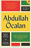 The Political Thought of Abdullah OEcalan: Kurdistan, Woman's Revolution and Democratic Confederalism