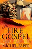 The Fire Gospel, Michel Faber, 1847672795