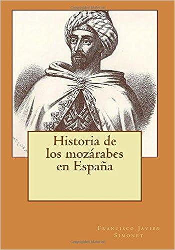 Historia de los mozárabes en España: Amazon.es: Simonet, Francisco Javier: Libros