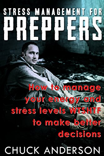 Stress Management for Preppers: Be Ready! by [Anderson, Chuck]