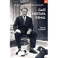 Gazi Mustafa Kemal: Bir Amerikan Büyükelçisinin Gözünden