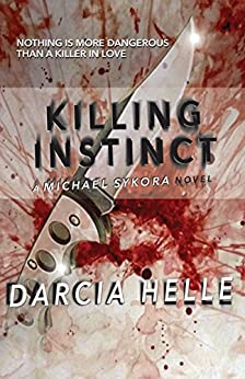 Killing Instinct (Michael Sykora Suspense Novels Book 3) by [Helle, Darcia]