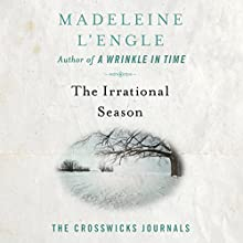 The Irrational Season: The Crosswicks Journals, Book 3 Audiobook by Madeleine L'Engle Narrated by Pamela Almand