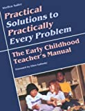 img - for Practical Solutions to Practically Every Problem: The Early Childhood Teacher's Manual by Steffen Saifer (1990-10-03) book / textbook / text book