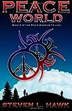 Peace World, Steven Hawk, 1466388218