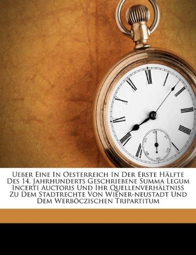 Download Ueber Eine In Oesterreich In Der Erste Hälfte Des 14. Jahrhunderts Geschriebene Summa Legum Incerti Auctoris Und Ihr Quellenverhältniss Zu Dem ... Werböczischen Tripartitum (German Edition) pdf epub