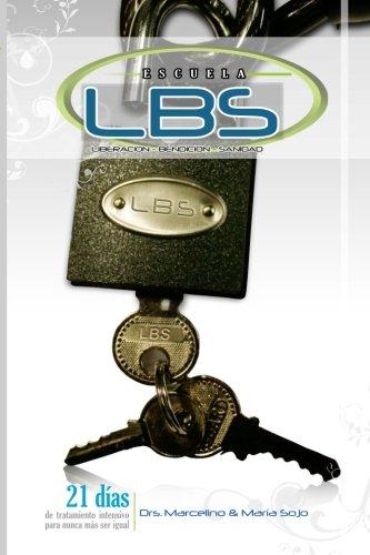 L.B.S. Liberación Bendición Y Sanidad (CONSOLIDACION) (Volume 1)  [Sojo, Dr. Marcelino] (Tapa Blanda)