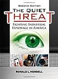 The Quiet Threat: Fighting Industrial Espionage in America