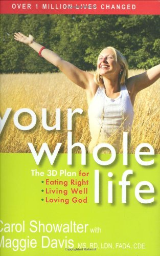 Your Whole Life: The 3D Plan for Eating Right, Living Well, and Loving God ebook