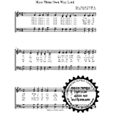 Have thine own way Lord SATB W/Pratice CD A Capella Choral Sheet Music.5 copies of song and 5 practice CD's included