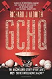 GCHQ: The Uncensored Story of Britain's Most Secret Intelligence Agency