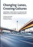 Changing Lanes, Crossing Cultures: Equipping Christians and Churches for Ministry in a Culturally Diverse Society