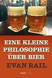 Eine kleine Philosophie über Bier (Kindle Single) (German Edition)