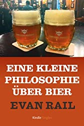 Eine kleine Philosophie über Bier (Kindle Single) (German Edition)