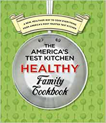 America S Test Kitchen Healthy Family Cookbook