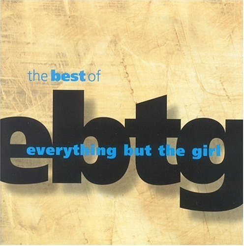 Best of Everything But the Girl (2002-11-26) (The Best Of Everything But The Girl)