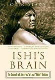 Ishi's Brain, Orin Starn, 0393326985