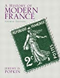 History of Modern France, A Plus MySearchLab with eText -- Access Card Package (4th Edition), Jeremy D. Popkin, 0205896243