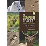Complete Tracker: Tracks, Signs, And Habits Of North American Wildlife Second edition by McDougall, Len (2012) Paperback