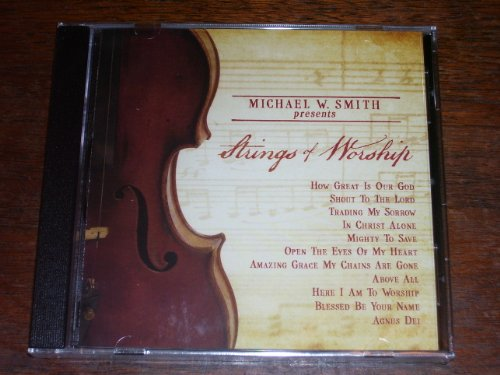 Michael W. Smith Presents: Strings of Worship by The MWS Group
