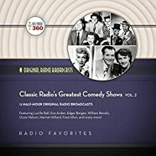 Classic Radio's Greatest Comedy Shows, Vol. 2: The Classic Radio Collection Radio/TV Program by  Hollywood 360 Narrated by  full cast