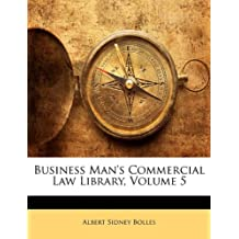 Business Man's Commercial Law Library, Volume 5