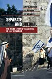 img - for Separate and Unequal: The Inside Story of Israeli Rule in East Jerusalem by Amir S. Cheshin (2001-03-16) book / textbook / text book